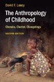Portada de THE ANTHROPOLOGY OF CHILDHOOD: CHERUBS, CHATTEL, CHANGELINGS BY DAVID F. LANCY (18-DEC-2014) PAPERBACK