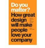 Portada de [(DO YOU MATTER?: HOW GREAT DESIGN WILL MAKE PEOPLE LOVE YOUR COMPANY )] [AUTHOR: ROBERT BRUNNER] [MAR-2010]