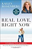 Portada de REAL LOVE, RIGHT NOW: A CELEBRITY LOVE ARCHITECT'S THIRTY-DAY BLUEPRINT FOR FINDING YOUR SOUL MATE--AND SO MUCH MORE! BY ROSENBERG, KAILEN (2013) HARDCOVER