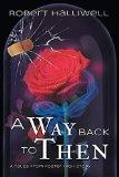 Portada de A WAY BACK TO THEN BY ROBERT HALLIWELL (2015-06-05)
