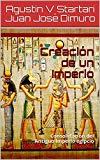 Portada de CREACIÓN DE UN IMPERIO: CONSOLIDACIÓN DEL ANTIGUO IMPERIO EGIPCIO