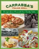 Portada de CARRABBA'S ITALIAN GRILL: RECIPES FROM AROUND OUR FAMILY TABLE BY RODGERS, RICK, CARRABBAS, ITALIAN GRILL 1ST (FIRST) EDITION (11/29/2011)
