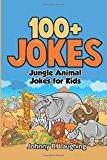 Portada de 100+ JOKES: JUNGLE ANIMAL JOKES FOR KIDS (LAUGH-OUT-LOUD) BY JOHNNY B. LAUGHING (2016-05-27)