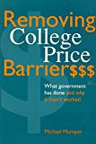 Portada de [(REMOVING COLLEGE PRICE BARRIERS : WHAT GOVERNMENT HAS DONE AND WHY IT HASN'T WORKED)] [BY (AUTHOR) MICHAEL MUMPER] PUBLISHED ON (NOVEMBER, 1995)