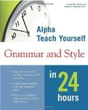 Portada de ALPHA TEACH YOURSELF GRAMMAR AND STYLE IN 24 HOURS 1ST (FIRST) EDITION BY PAMELA RICE HAHN, DENNIS E. HENSLEY, PH.D. PUBLISHED BY ALPHA (2000)