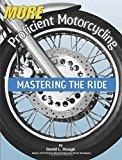 Portada de MORE PROFICIENT MOTORCYCLING: MASTERING THE RIDE BY DAVID L. HOUGH (2003-03-02)