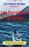 Portada de LOS CRÍMENES DEL AGUA: LAS PESCADORAS DE PERLAS (LOS CRÍMENES DEL AGUA: LAS AVENTURAS DEL PROFESOR ULISES FLYNN Nº 3)