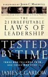 Portada de THE 21 IRREFUTABLE LAWS OF LEADERSHIP TESTED BY TIME: THOSE WHO FOLLOWED THEM...AND THOSE WHO DIDN'T! BY GARLOW, JAMES L. (2004) PAPERBACK