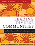 Portada de [(LEADING DIVERSE COMMUNITIES : A HOW-TO GUIDE FOR MOVING FROM HEALING INTO ACTION)] [BY (AUTHOR) CHERIE R. BROWN ] PUBLISHED ON (NOVEMBER, 2004)