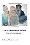 Portada de [(THOSE OF US ON EARTH : THE NEW ARRIVALS)] [BY (AUTHOR) KARIN A. FLEISCHHAKER] PUBLISHED ON (JUNE, 2011)