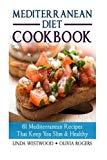 Portada de MEDITERRANEAN DIET COOKBOOK: 61 MEDITERRANEAN RECIPES THAT KEEP YOU SLIM & HEALTHY BY OLIVIA ROGERS (2015-04-11)