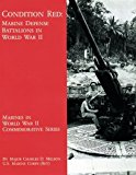 Portada de CONDITION RED: MARINE DEFENSE BATTALIONS IN WORLD WAR II (MARINES IN WORLD WAR II COMMEMORATIVE SERIES) BY MAJ. CHARLES D. MELSON (2013-01-21)