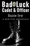 Portada de BAD LUCK CADET & BAD LUCK OFFICER: A TRUE-LIFE ADVENTURE BY SUZIE IVY (2012-05-15)