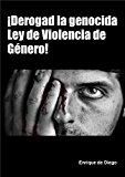 Portada de ¡DEROGAD LA GENOCIDA  LEY  DE VIOLENCIA DE GÉNERO!
