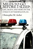 Portada de MILES TO GO BEFORE I SLEEP: LIFE, DEATH, AND HOPE ON THE STREETS OF WASHINGTON, D.C. BY ARCHER, CHRISTOPHER M. (2006) PAPERBACK