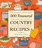 Portada de 500 TREASURED COUNTRY RECIPES: MOUTHWATERING, TIME-HONORED, TRIED-AND-TRUE, HANDED-DOWN, SOUL-SATISFYING DISHES BY STOREY, MARTHA (2000) PAPERBACK