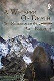 Portada de A WHISPER OF DEATH (THE NECROMANCER SAGA) BY PAUL BARRETT (2015-12-22)