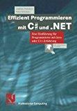 Portada de EFFIZIENT PROGRAMMIEREN MIT C# UND .NET: EINE EINF????HRUNG F????R PROGRAMMIERER MIT JAVA- ODER C++-ERFAHRUNG (XPROFESSIONAL COMPUTING) (GERMAN EDITION) BY ANDREAS SOLYMOSI (2001-01-01)