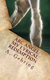 Portada de ARC ANGEL: MY LYRICAL REDEMPTION BY A. GEHRING (2016-04-13)