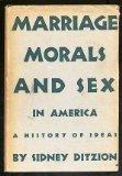 Portada de MARRIAGE, MORALS AND SEX IN AMERICA: A HISTORY OF IDEAS