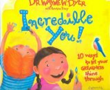 Portada de (INCREDIBLE YOU!: 10 WAYS TO LET YOUR GREATNESS SHINE THROUGH) BY DYER, WAYNE W. (AUTHOR) HARDCOVER ON (11 , 2005)
