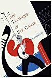Portada de THE TECHNICS OF BEL CANTO BY GIOVANNI BATTISTA LAMPERTI (2012-04-02)