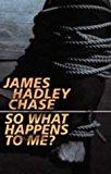Portada de SO WHAT HAPPENS TO ME? (GIDEON OF SCOTLAND YARD) BY JAMES HADLEY CHASE (28-NOV-2008) PAPERBACK