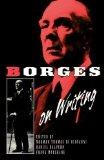 Portada de BORGES ON WRITING REPRINT EDITION BY BORGES, JORGE LUIS (1994) PAPERBACK