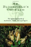 Portada de MR. BLOOMFIELD'S ORCHARD: THE MYSTERIOUS WORLD OF MUSHROOMS, MOLDS, AND MYCOLOGISTS BY MONEY, NICHOLAS P. (2002) HARDCOVER