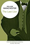 Portada de THE LAST LION: WINSTON SPENCER CHURCHILL: ALONE, 1932-1940 BY WILLIAM MANCHESTER (2015-04-23)