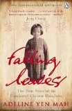 Portada de FALLING LEAVES RETURN TO THEIR ROOTS: THE TRUE STORY OF AN UNWANTED CHINESE DAUGHTER BY YEN MAH. ADELINE ( 2010 ) PAPERBACK