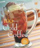 Portada de 100 RESEP COLD COFFEE (INDONESIAN EDITION) BY INDRIANI, INDRIANI (2013) PAPERBACK