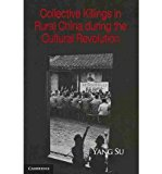 Portada de [( COLLECTIVE KILLINGS IN RURAL CHINA DURING THE CULTURAL REVOLUTION )] [BY: YANG SU] [FEB-2011]