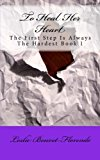 Portada de TO HEAL HER HEART (THE FIRST STEP IS ALWAYS THE HARDEST) BOOK 1 (VOLUME 1) BY LESLIE BOUVET-FLORENDO (2015-01-30)