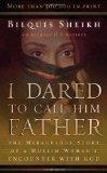 Portada de I DARED TO CALL HIM FATHER BY SHEIKH, BILQUIS (2003) PAPERBACK
