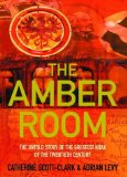 Portada de THE AMBER ROOM: THE CONTROVERSIAL TRUTH ABOUT THE GREATEST HOAX OF THE TWENTIETH CENTURY BY CATHERINE SCOTT-CLARK (12-MAY-2005) PAPERBACK