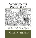 Portada de [(WORLD OF WONDERS: THE LYRICS AND MUSIC OF BRUCE COCKBURN )] [AUTHOR: JAMES A HEALD] [AUG-2012]