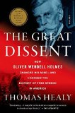 Portada de THE GREAT DISSENT: HOW OLIVER WENDELL HOLMES CHANGED HIS MIND--AND CHANGED THE HISTORY OF FREE SPEECH IN AMERICA BY HEALY, THOMAS (2014) PAPERBACK