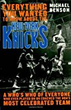 Portada de EVERYTHING YOU WANTED TO KNOW ABOUT THE NEW YORK KNICKS: A WHO'S WHO OF EVERYONE WHO EVER PLAYED ON OR COACHED THE NBA'S MOST CELEBRATED TEAM BY MICHAEL BENSON AUTHOR OF MURDER IN CONNECTICUT AND KILLER TWINS (2007-09-27)