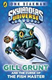 Portada de SKYLANDERS MASK OF POWER: GILL GRUNT AND THE CURSE OF THE FISH MASTER: BOOK 2 BY ONK BEAKMAN (2013-04-04)