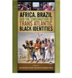 Portada de [( AFRICA, BRAZIL AND THE CONSTRUCTION OF TRANS ATLANTIC BLACK IDENTITIES * * )] [BY: BOUBCAR BARRY] [JUL-2008]