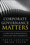 Portada de CORPORATE GOVERNANCE MATTERS: A CLOSER LOOK AT ORGANIZATIONAL CHOICES AND THEIR CONSEQUENCES BY DAVID LARCKER (14-APR-2011) PAPERBACK