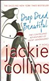 Portada de DROP DEAD BEAUTIFUL (LUCKY SANTANGELO NOVELS) BY JACKIE COLLINS (2008-06-03)