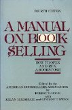 Portada de A MANUAL ON BOOKSELLING: HOW TO OPEN AND RUN A BOOKSTORE 4 SUB EDITION BY HALE, ROBERT D., MARSHALL, ALLAN PUBLISHED BY HARMONY BOOKS (1988)