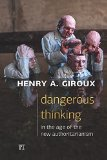 Portada de DANGEROUS THINKING IN THE AGE OF THE NEW AUTHORITARIANISM (CRITICAL INTERVENTIONS: POLITICS, CULTURE, AND THE PROMISE OF DEMOCRACY) BY GIROUX, HENRY A. (2015) PAPERBACK
