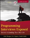 Portada de PROGRAMMING INTERVIEWS EXPOSED: SECRETS TO LANDING YOUR NEXT JOB OF MONGAN, JOHN, KINDLER, NOAH, GIGUERE, ERIC 3RD (THIRD) EDITION ON 09 NOVEMBER 2012
