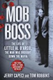 Portada de MOB BOSS: THE LIFE OF LITTLE AL D'ARCO, THE MAN WHO BROUGHT DOWN THE MAFIA BY JERRY CAPECI (2013-10-01)