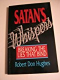 Portada de SATAN'S WHISPERS: BREAKING THE LIES THAT BIND BY ROBERT DON HUGHES (1992-11-24)