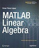 Portada de [(MATLAB LINEAR ALGEBRA)] [BY (AUTHOR) CESAR LOPEZ] PUBLISHED ON (APRIL, 2015)