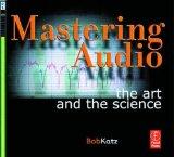 Portada de MASTERING AUDIO: THE ART AND THE SCIENCE BY KATZ, BOB (2003) PAPERBACK